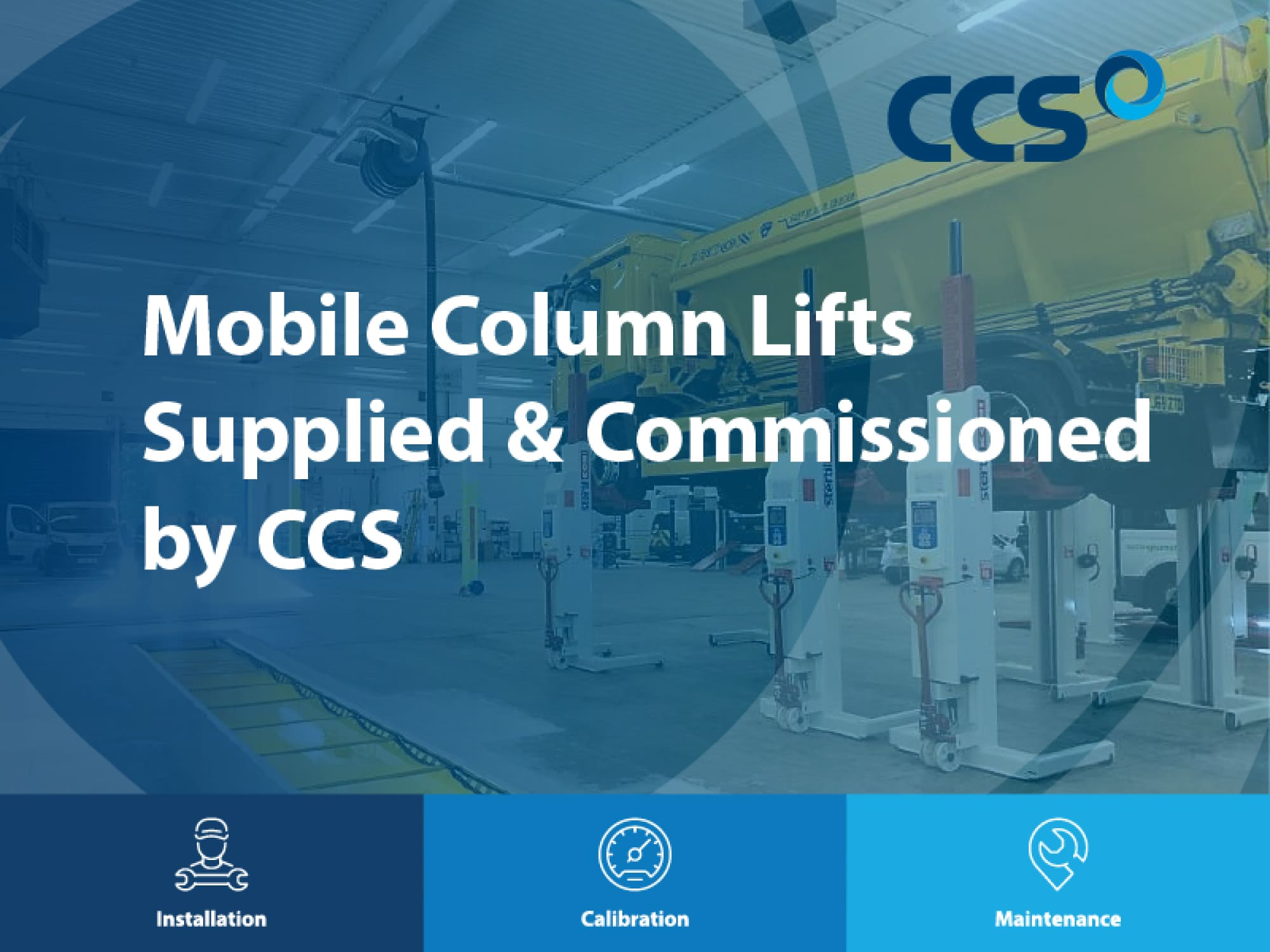 Mobile column lifts for commercial workshops supplied, commissioned & with full training from CCS